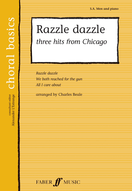 Razzle Dazzle Three Hits From Chicago: SAB: Vocal Score
