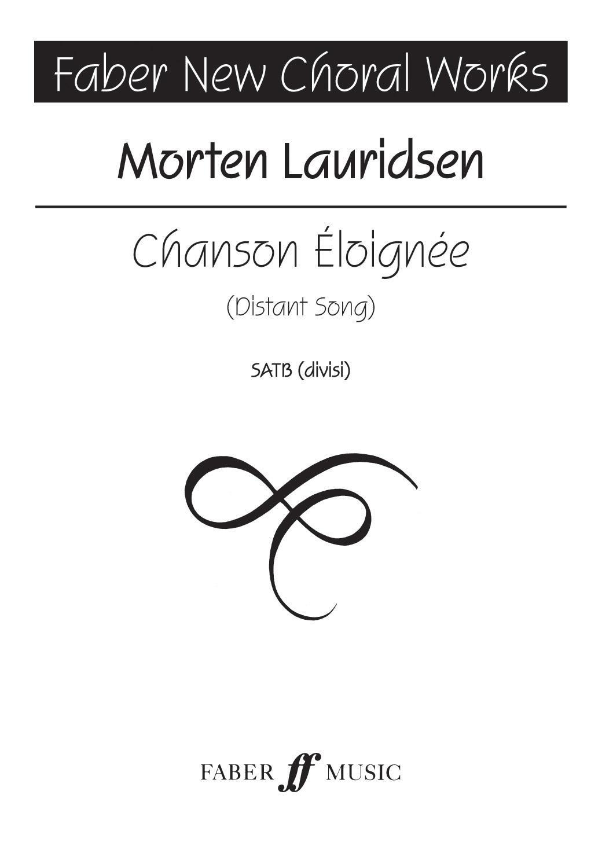 Morten Lauridsen: Chanson Eloignee.: SATB: Vocal Score