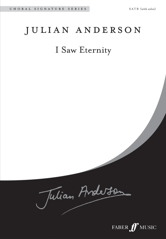 Julian Anderson: I Saw Eternity.: SATB: Vocal Score