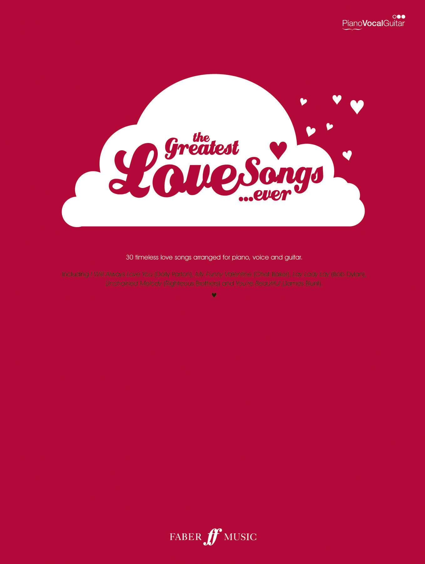 Greatest Lovesongs Ever: Piano  Vocal  Guitar: Mixed Songbook
