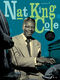 Nat King Cole: Nat King Cole .: Piano  Vocal  Guitar: Artist Songbook