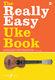 Really Easy Uke Book: Mixed Songbook
