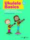Lorraine Bow Alex Davis: Ukulele Basics: Ukulele: Instrumental Tutor