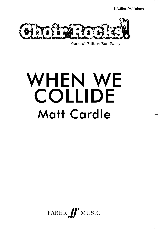 Matt Cardle: When We Collide.: Mixed Choir: Vocal Score