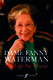 Dame Fanny Waterman: Dame Fanny Waterman: My Life in Music: Biography