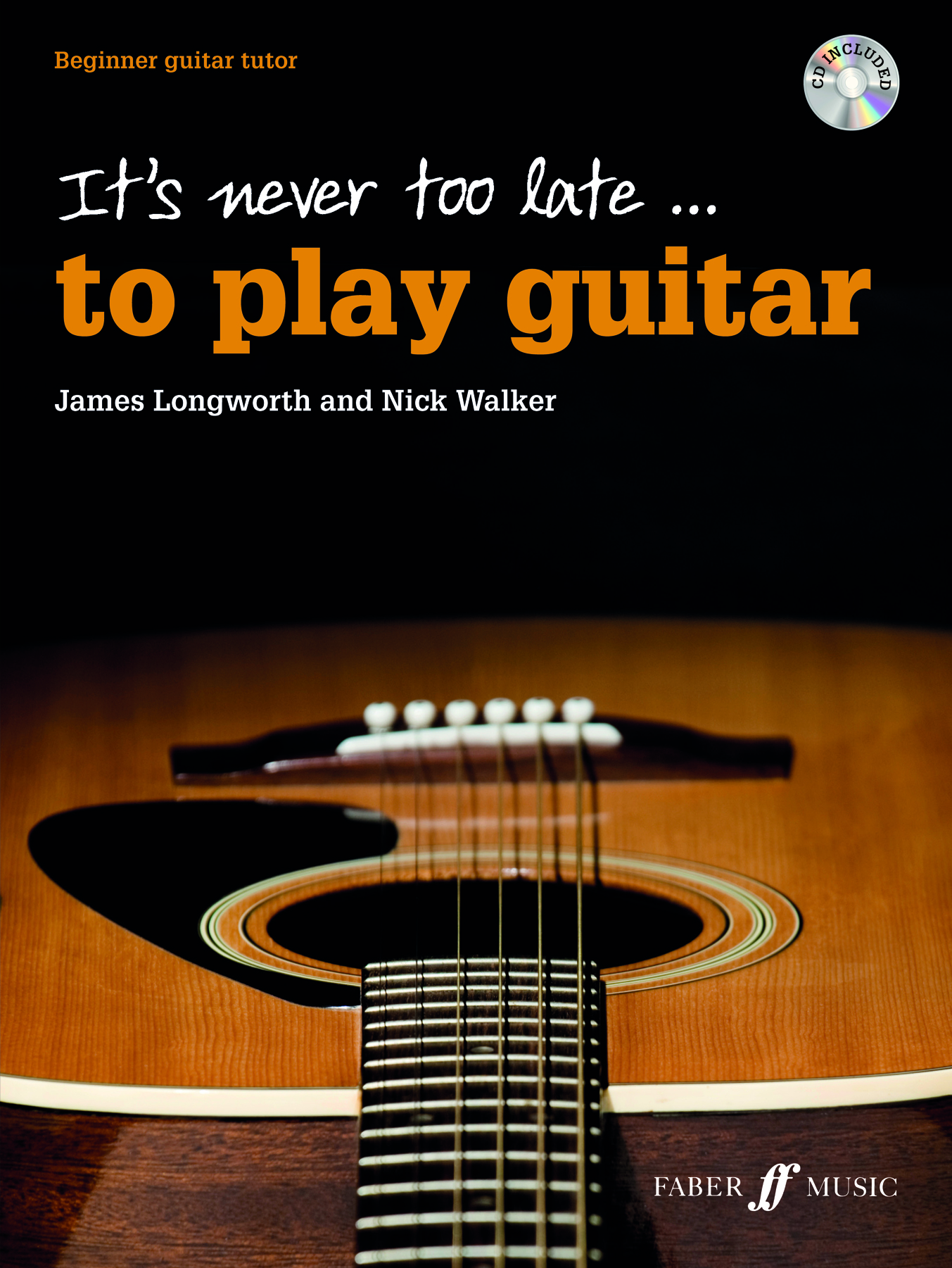 N. Walker J. Longworth: It's never too late to play guitar: Guitar: Instrumental