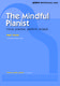 Mark Tanner: The Mindful Pianist: Piano: Instrumental Tutor