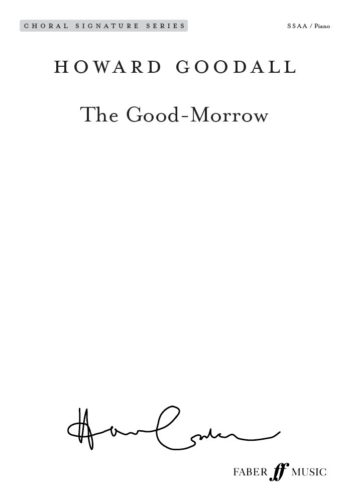 Howard Goodall: The Good-Morrow: Upper Voices and Piano/Organ: Choral Score