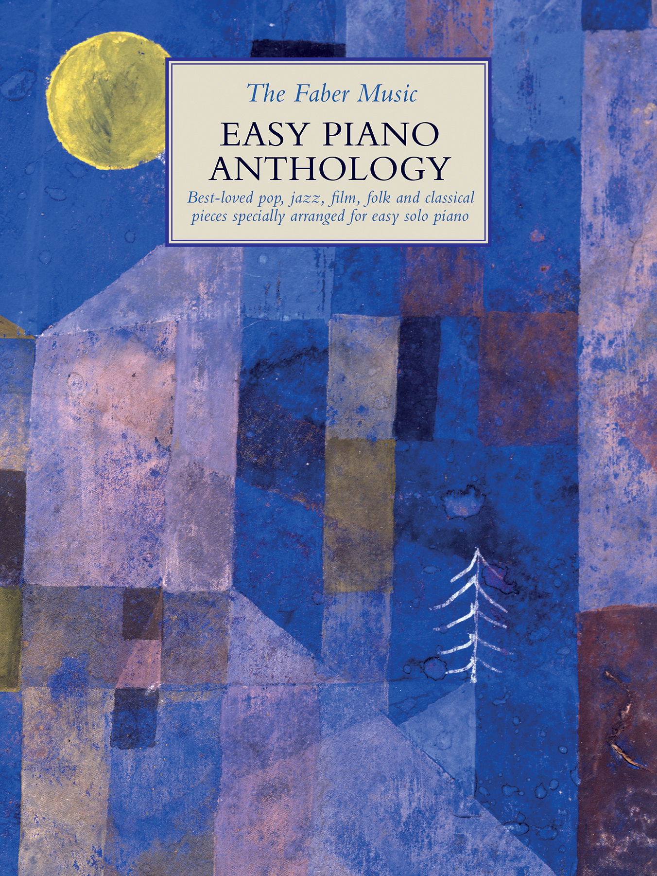 The Faber Music Easy Piano Anthology: Piano: Instrumental Collection