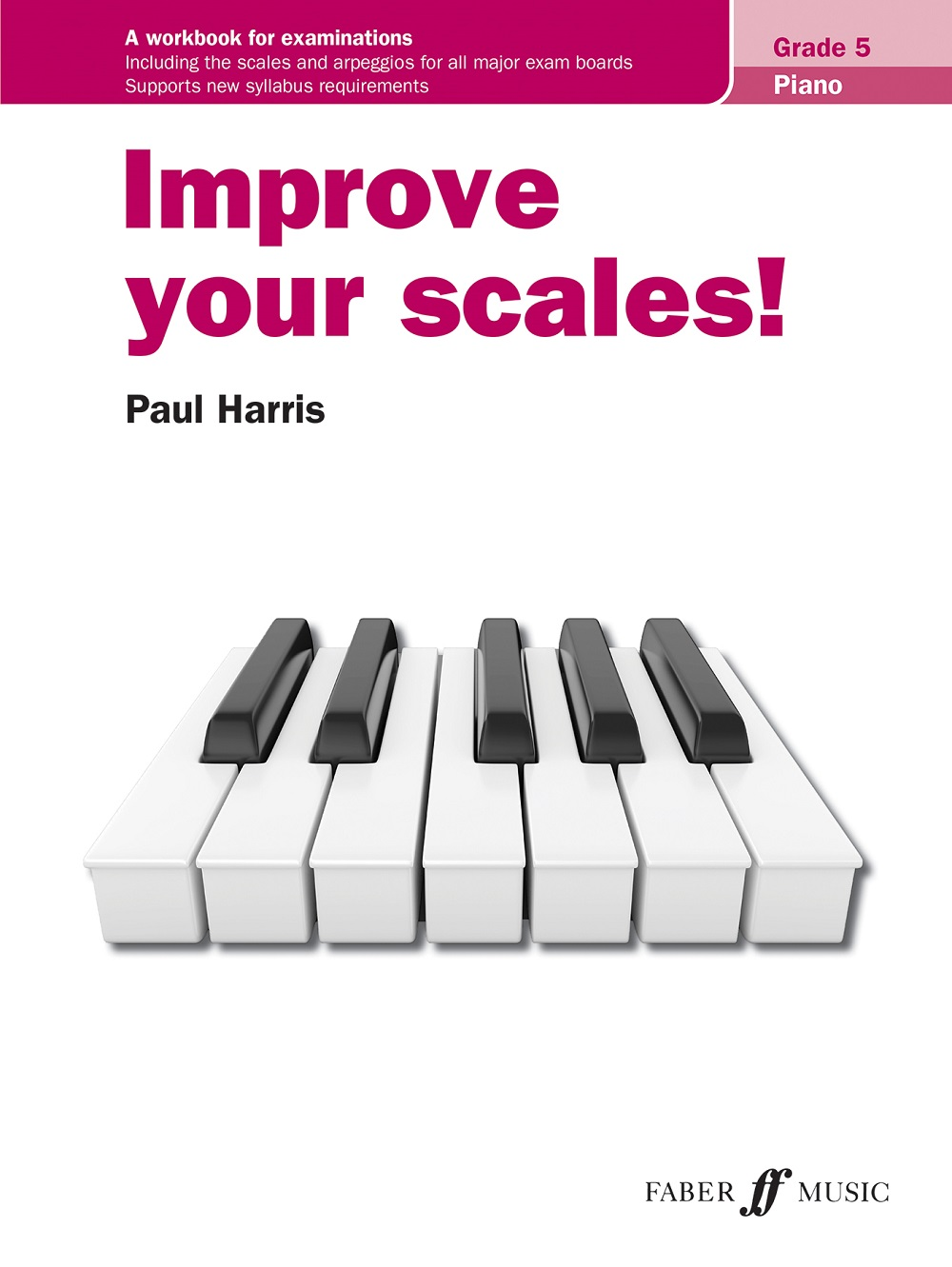 Improve your scales! Piano Grade 5: Piano: Instrumental Tutor