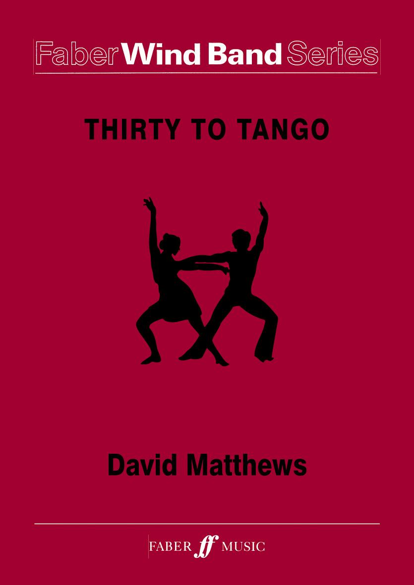David Matthews: Thirty to Tango. Wind band: Concert Band