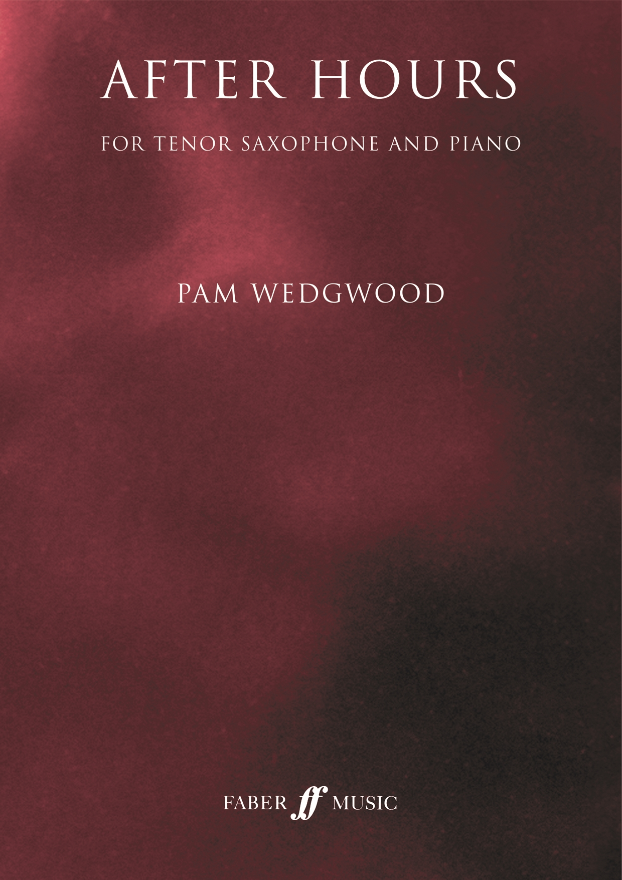 Pam Wedgwood: After Hours: Tenor Sax & Piano: Instrumental Collection