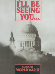 Various: I'll be seeing you/WW2 Songs: Piano  Vocal  Guitar: Mixed Songbook