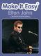 Elton John: Make it Easy: Elton John: Piano  Vocal  Guitar: Artist Songbook