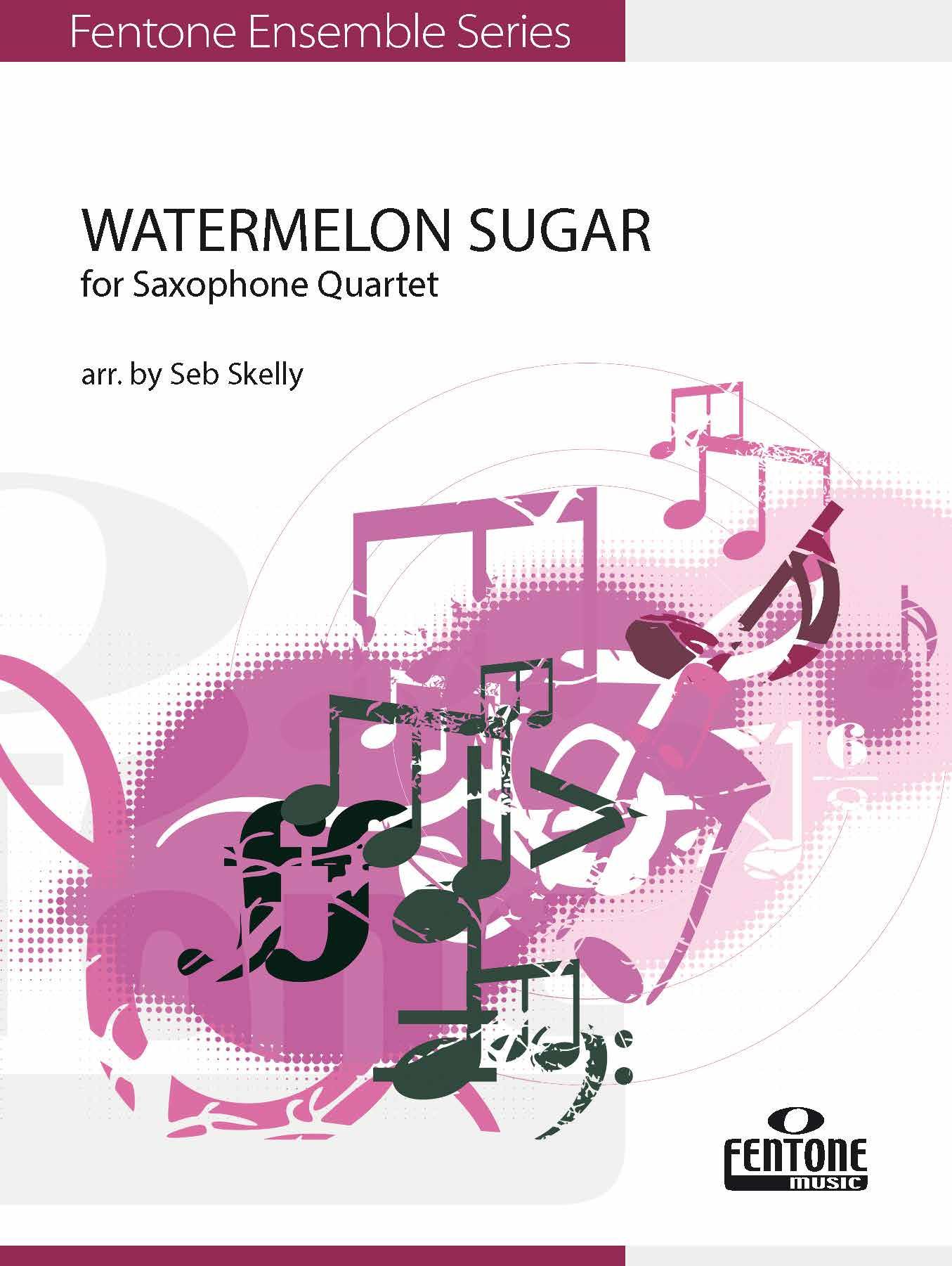 Watermelon Sugar: Saxophone Ensemble: Score & Parts