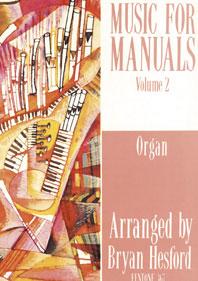 Music for Manuals Volume 2: Organ: Instrumental Album