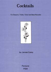 James Duncan Carey: Cocktails: Recorder Ensemble: Score & Parts