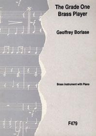 Geoffrey Borlase: The Grade One Brass Player: Trombone or Euphonium: