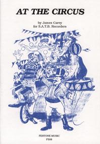 James Duncan Carey: At the Circus: Recorder Ensemble: Score & Parts
