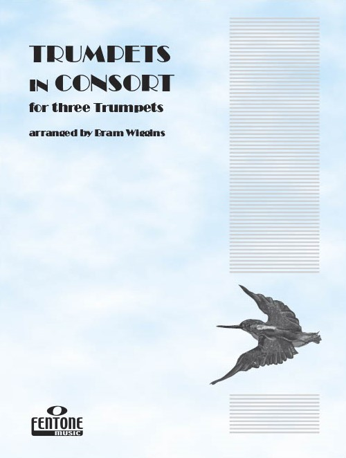 Bram Wiggins: Trumpets in Consort: Trumpet Ensemble: Score & Parts