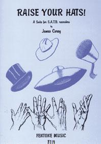 James Duncan Carey: Raise Your Hats!: Recorder Ensemble: Score & Parts
