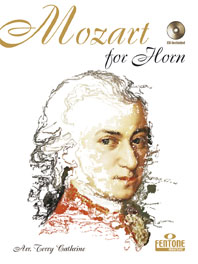 Wolfgang Amadeus Mozart: Mozart for Horn: French Horn or Tenor Horn: