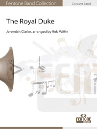 Jeremiah Clarke: The Royal Duke: Concert Band: Score & Parts
