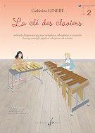 Catherine Lenert: La Cle Des Claviers - Volume 2: Other Mallet percussion: