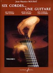 Jean-Maurice Mourat: Six Cordes... Une Guitare Volume 1: Guitar: Instrumental