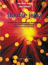 Jean-Michel Arnaud Gérard Moindrot: Double Je(U): Piano: Score