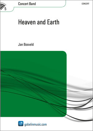 Jan Bosveld: Heaven and Earth: Concert Band: Score & Parts