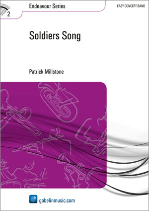 Patrick Millstone: Soldiers Song: Concert Band: Score & Parts