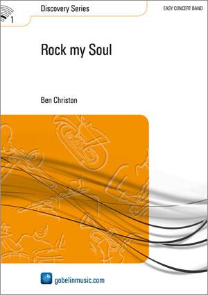 Ben Christon: Rock my Soul: Concert Band: Score