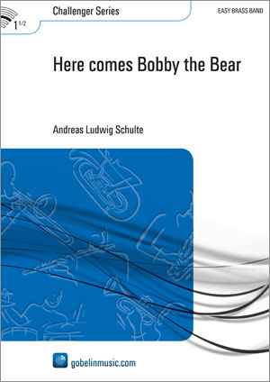 Andreas Ludwig Schulte: Here comes Bobby the Bear: Brass Band: Score