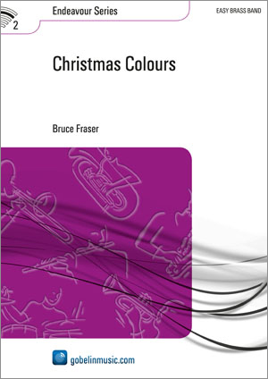 Bruce Fraser: Christmas Colours: Brass Band: Score & Parts
