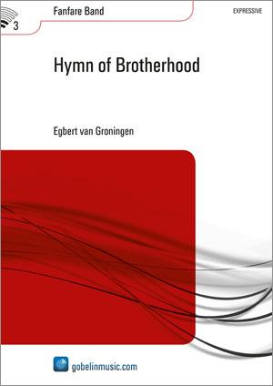 Egbert van Groningen: Hymn of Brotherhood: Fanfare Band: Score & Parts