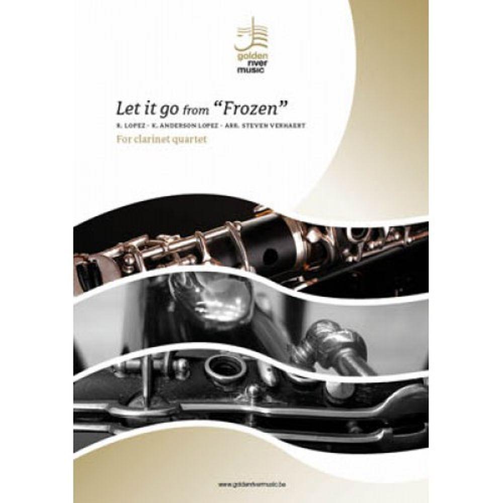 Robert Lopez Kristen Anderson-Lopez: Let It Go: Clarinet Ensemble: Score and