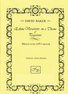 David Baker: Ethnic Variations on a Theme of Paganini: Violin and Accomp.: