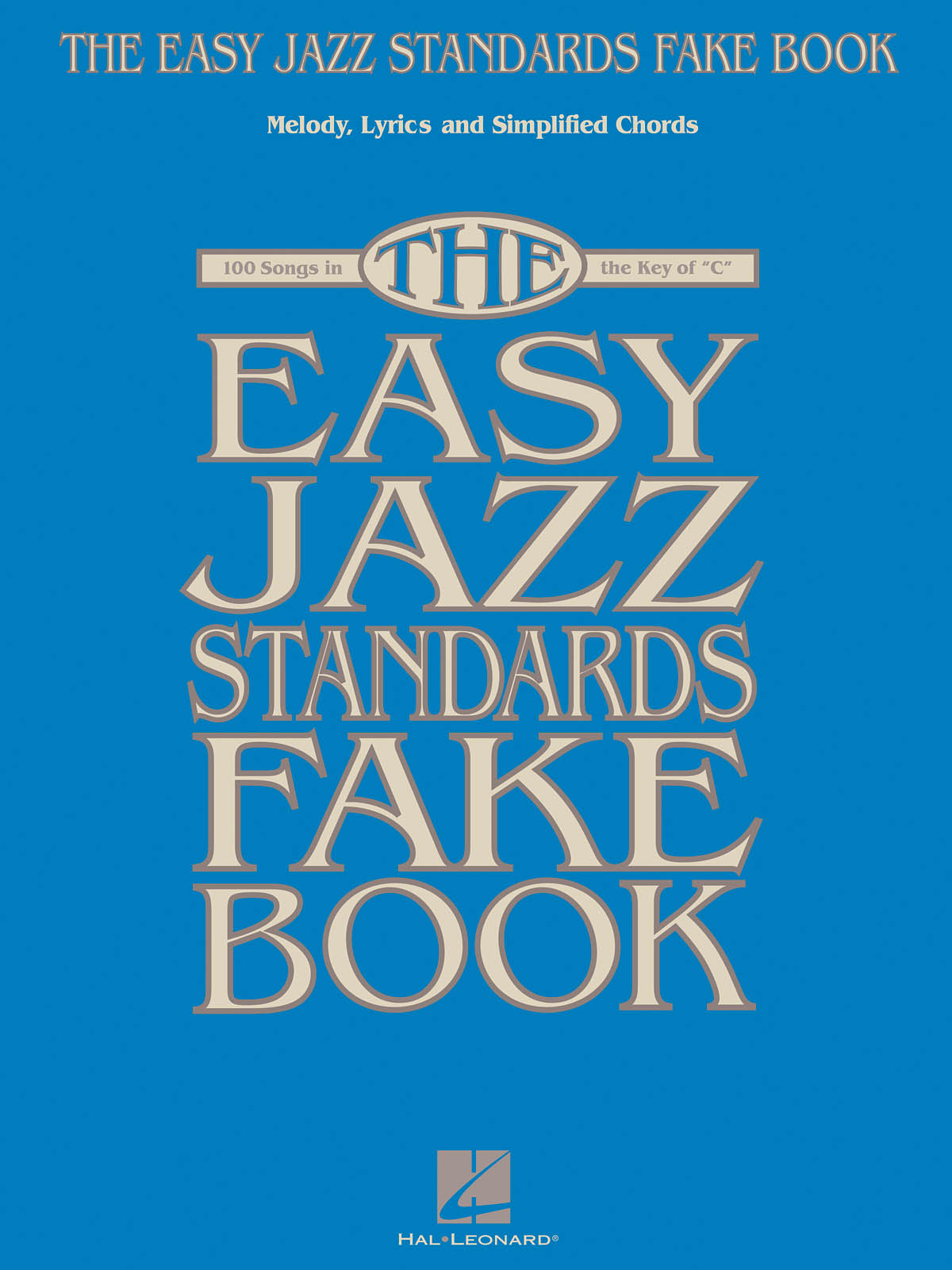 The Easy Jazz Standards Fake Book: Melody  Lyrics and Chords: Mixed Songbook