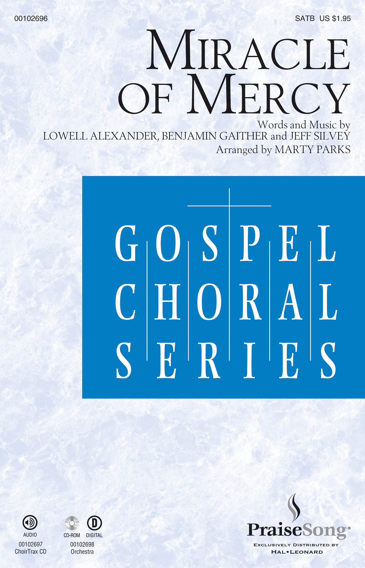 Benjamin Gaither Jeff Silvey Lowell Alexander: Miracle of Mercy: Mixed Choir a