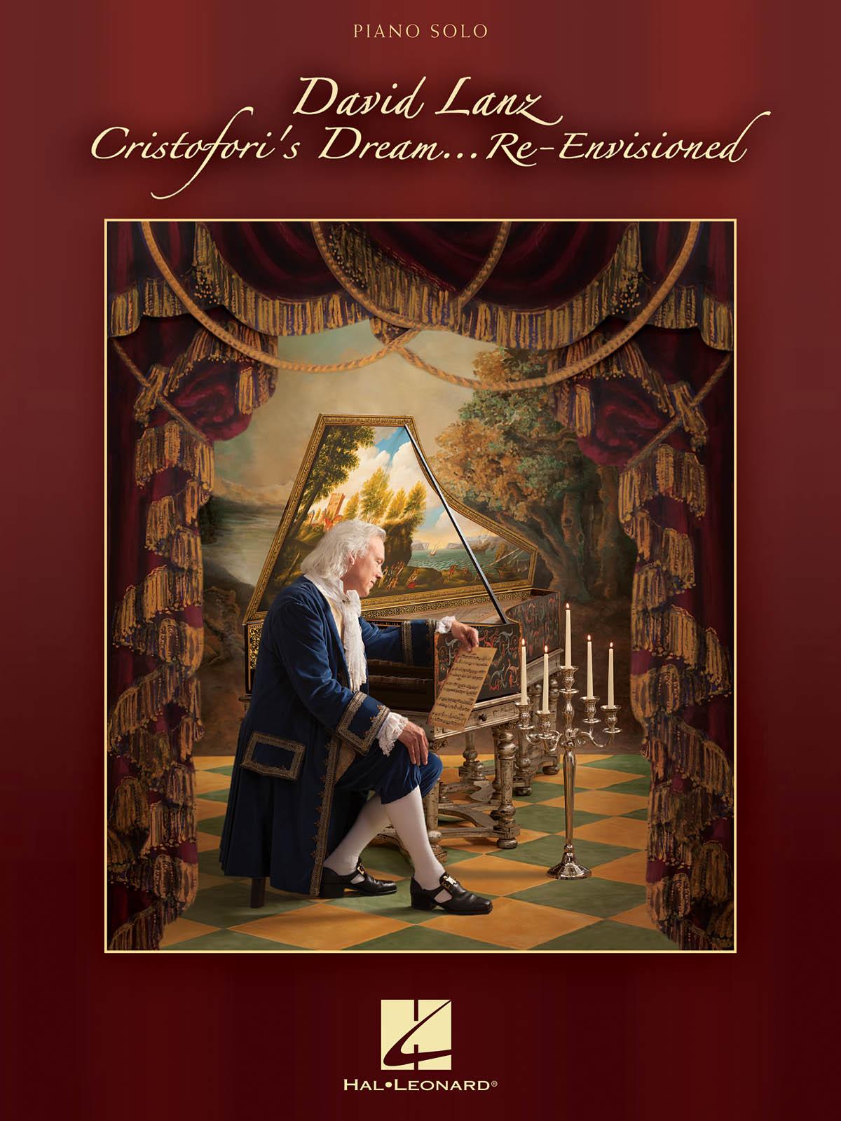 David Lanz: David Lanz – Cristofori's Dream ... Re-Envisioned: Piano: