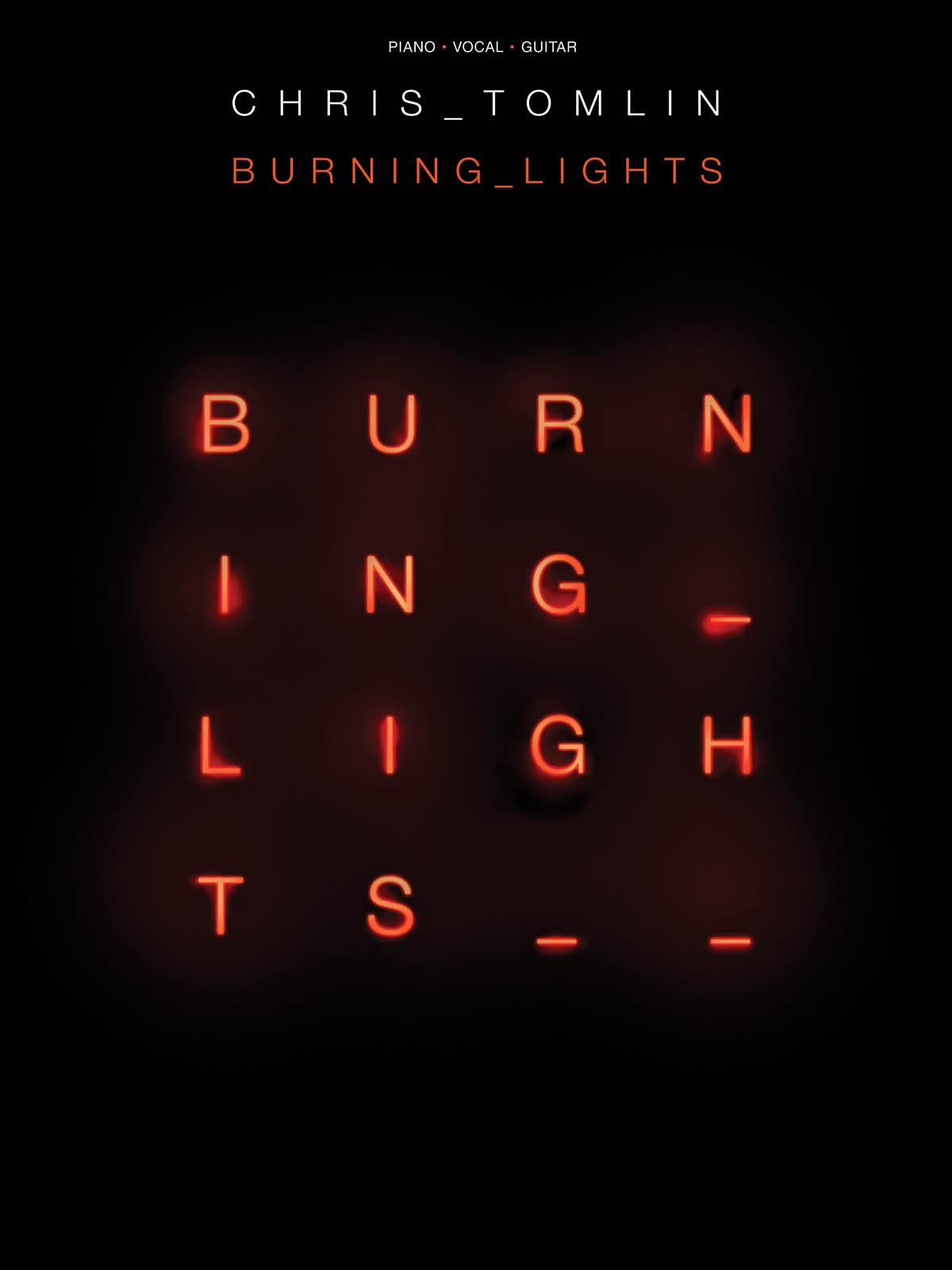 Chris Tomlin - Burning Lights: Piano  Vocal  Guitar: Mixed