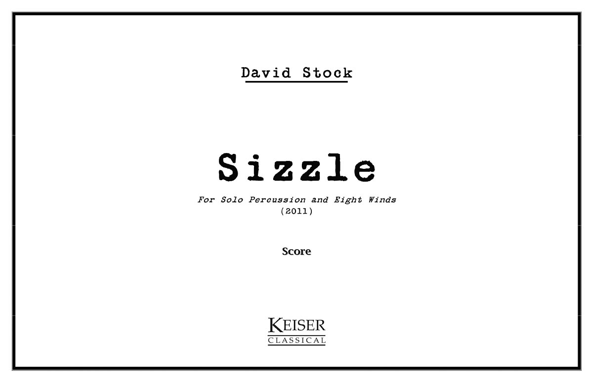 David Stock: Sizzle - Solo Percussion and 8 Winds: Chamber Ensemble: Score