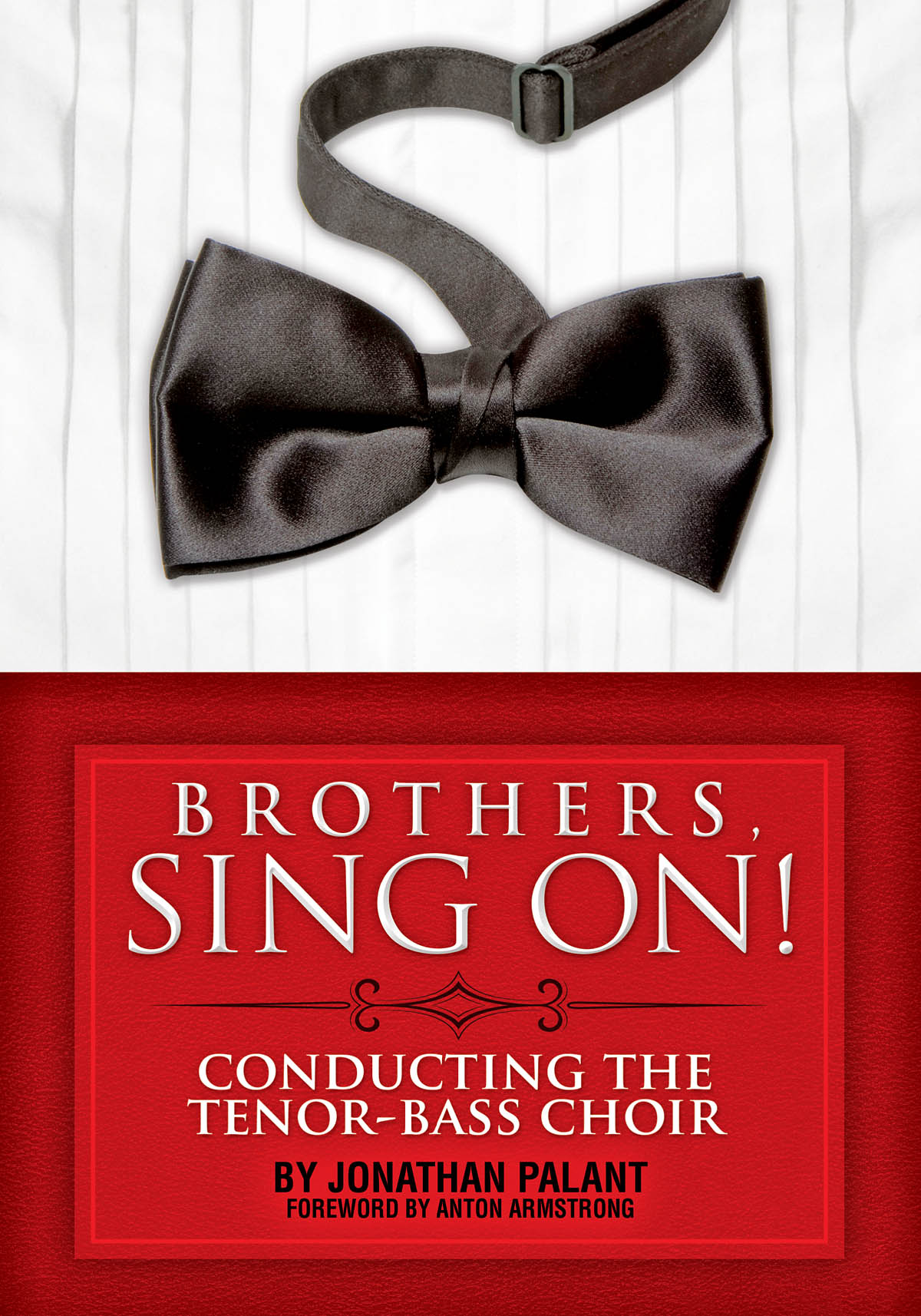 Brothers  Sing On!: Lower Voices a Cappella: Vocal Score