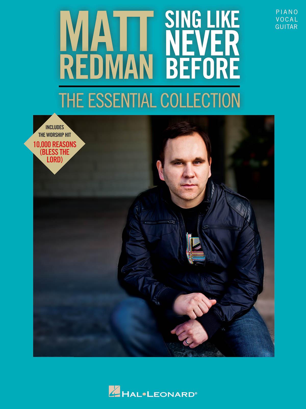 Matt Redman: Matt Redman - Sing Like Never Before: Piano  Vocal and Guitar:
