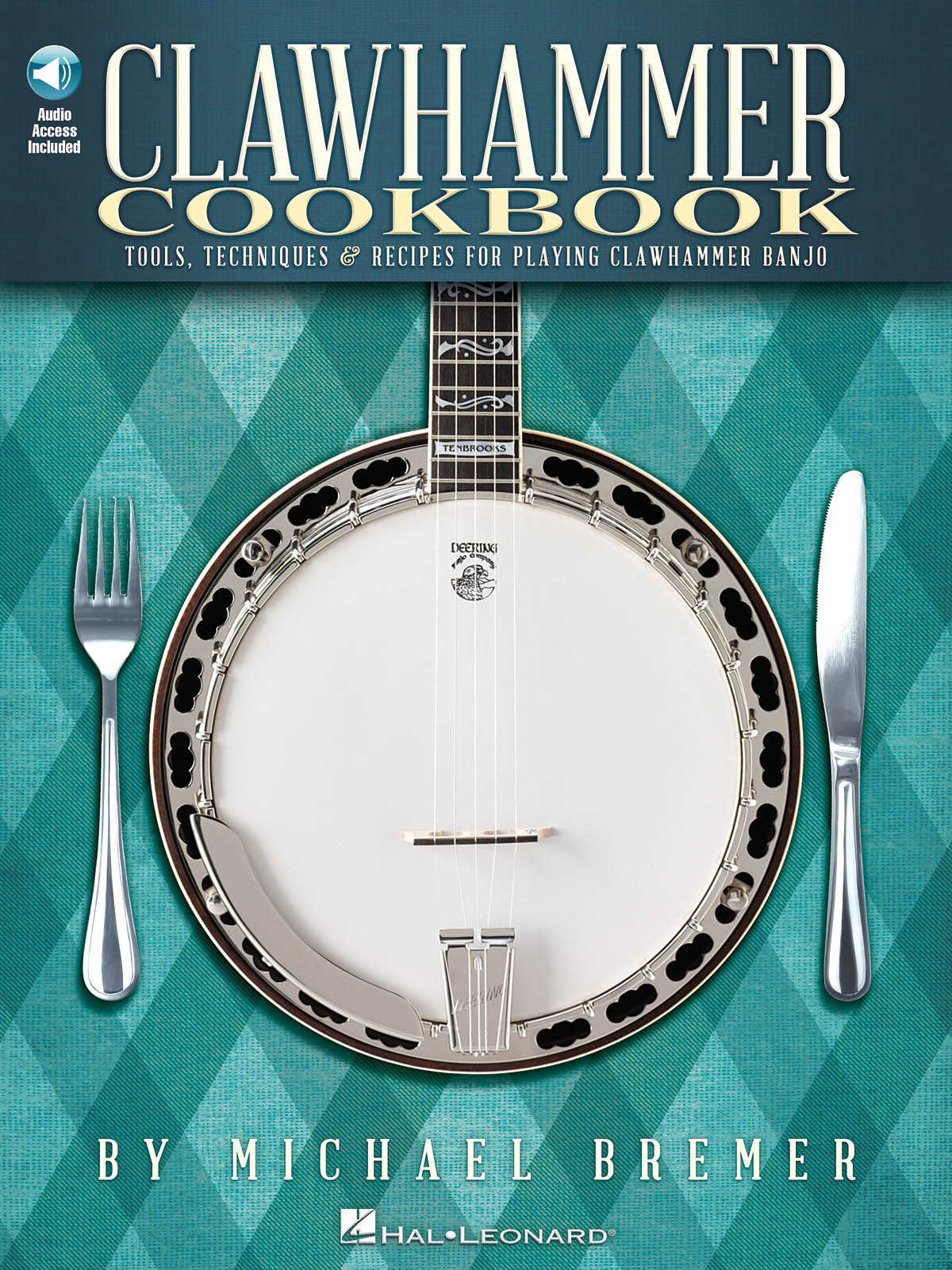 Clawhammer Cookbook: Banjo: Instrumental Tutor