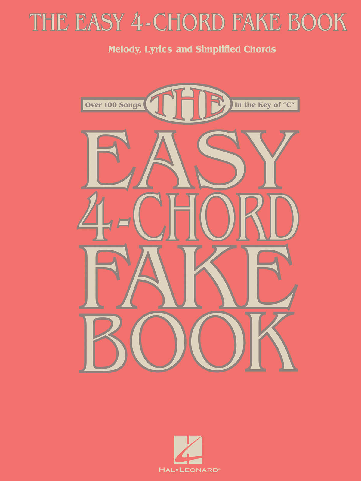 The Easy 4-Chord Fake Book: Melody  Lyrics and Chords: Mixed Songbook