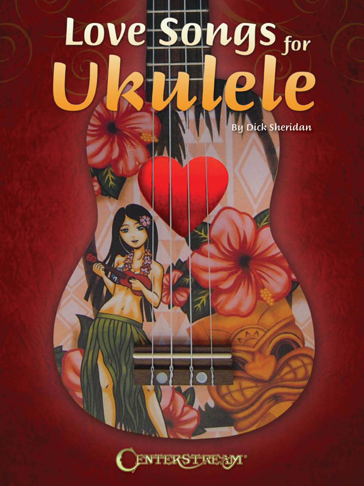 Love Songs For Ukulele: Ukulele Solo: Instrumental Album