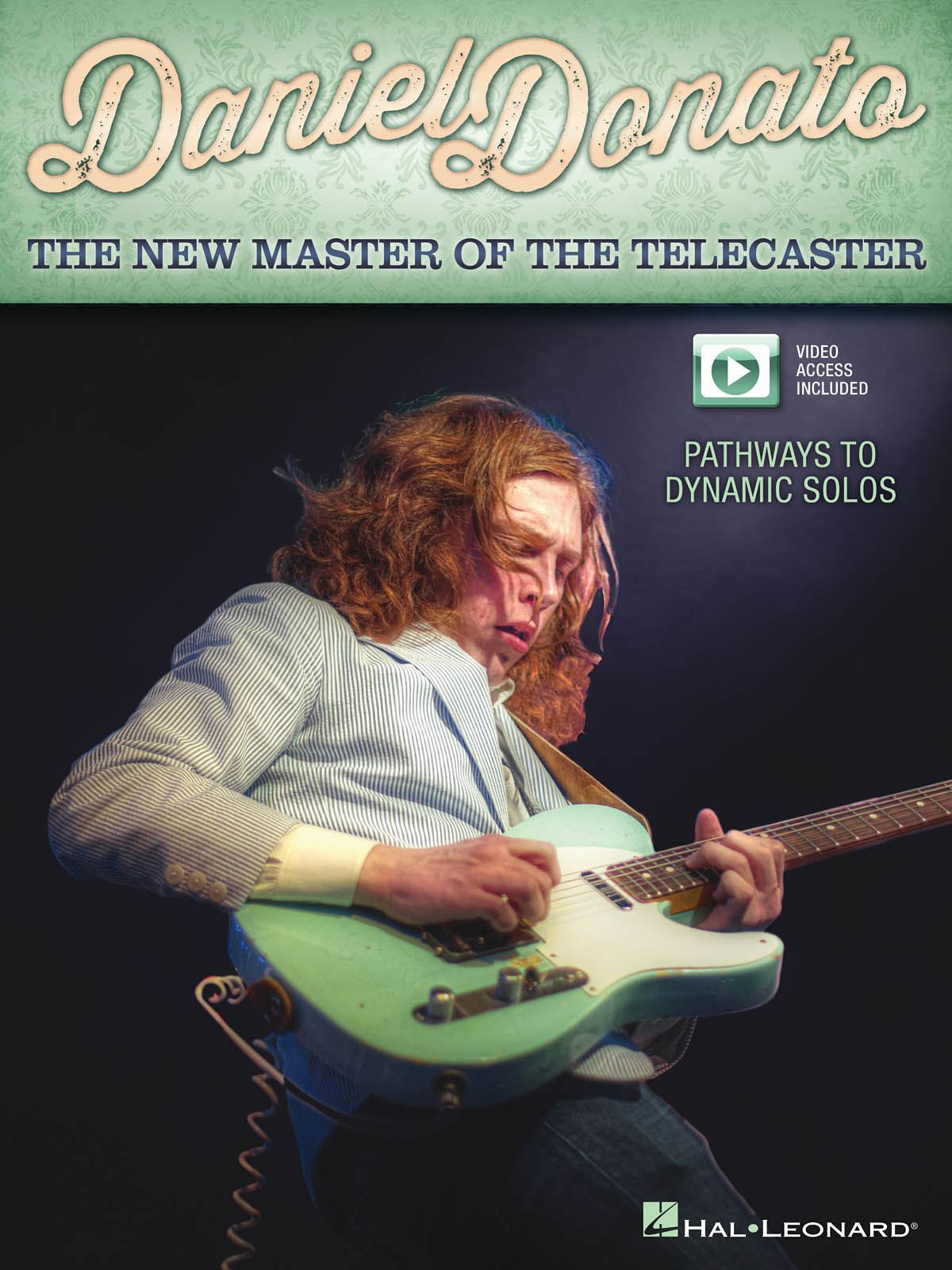 Daniel Donato: The New Master Of The Telecaster: Guitar Solo: Instrumental Tutor