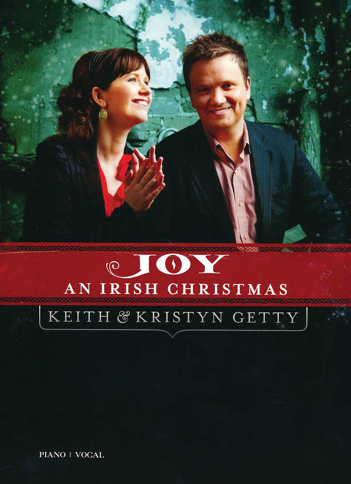 Keith Getty: Keith & Kristyn Getty - Joy: An Irish Christmas: Vocal and Piano:
